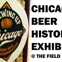 Brewing Up Chicago Brewseum Exhibit